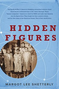 hidden-figures-the-american-dream-and-the-untold-story-of-the-black-women-mathematicians